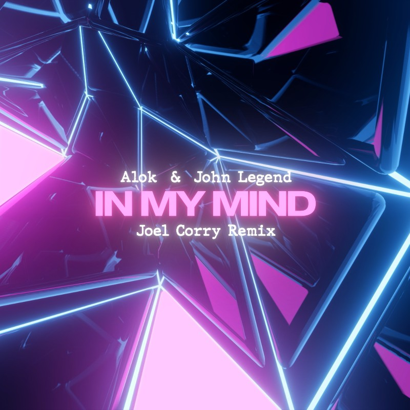 UK HOUSE STAR JOEL CORRY ADDS HIS SPIN TO REMIX ALOK & JOHN LEGEND'S 'IN MY MIND'